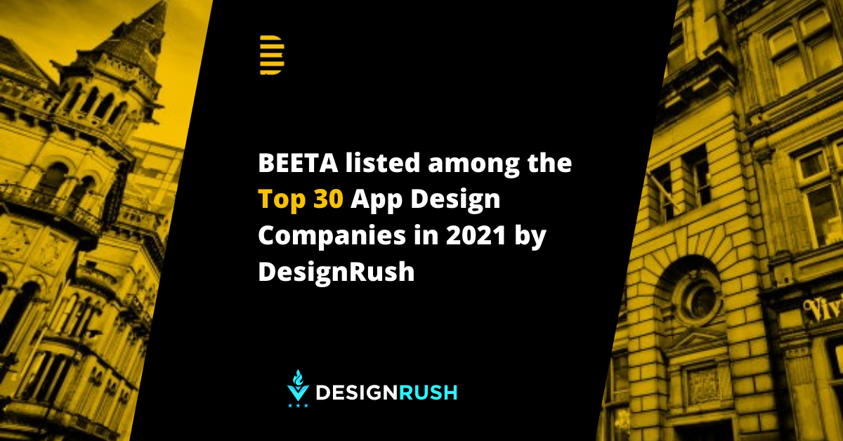 Beeta listed among the Top 30 App Design Companies in 2021!